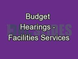 Budget Hearings - Facilities Services