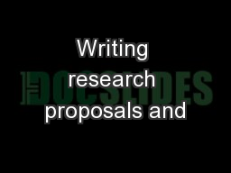 Writing research proposals and PowerPoint PPT Presentation