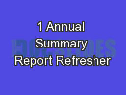 1 Annual Summary Report Refresher
