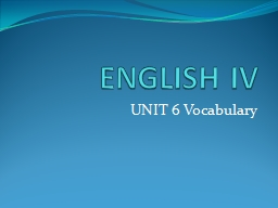 ENGLISH IV UNIT 6 Vocabulary