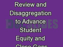 Program Review and Disaggregation to Advance Student Equity and Close Gaps