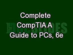 Complete CompTIA A  Guide to PCs, 6e