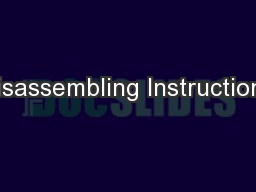 Disassembling Instructions