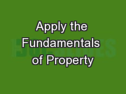 Apply the Fundamentals of Property