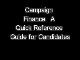 Campaign Finance   A Quick Reference Guide for Candidates