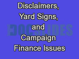 Disclaimers, Yard Signs, and Campaign Finance Issues