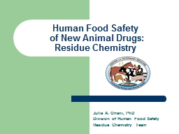 Julia A. Oriani, PhD Division of Human Food Safety