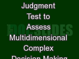 Using a Situational Judgment Test to Assess Multidimensional Complex Decision Making PowerPoint PPT Presentation