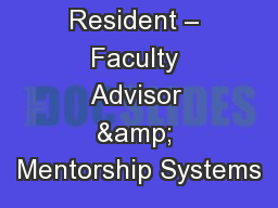 Resident – Faculty Advisor & Mentorship Systems