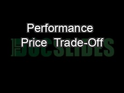 Performance Price  Trade-Off