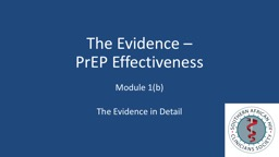 The Evidence  –  PrEP  Effectiveness