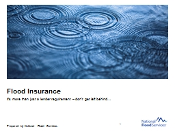Flood Insurance  It's more than just a lender requirement – don't get left behind…