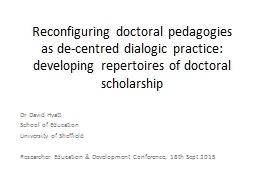 Reconfiguring doctoral pedagogies as de-centred dialogic practice: developing repertoires of doctor