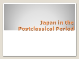 Japan in the Postclassical Period