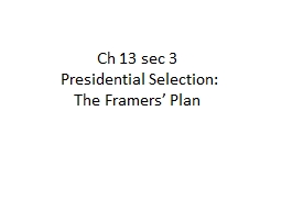 Ch  13 sec 3  Presidential Selection: