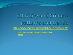 Ethnicity and Crime � patterns and trends