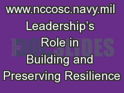 www.nccosc.navy.mil Leadership's Role in Building and Preserving Resilience