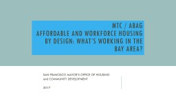 Mtc  /  abag   affordable and workforce housing by design: what's working in the bay area?
