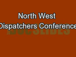 North West Dispatchers Conference
