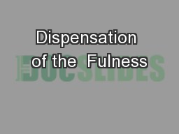 Dispensation of the  Fulness