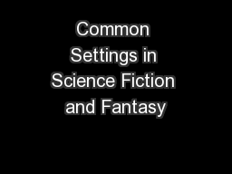 Common Settings in Science Fiction and Fantasy