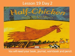 Lesson 19 Day  2 You will need your book, journal, workbook and pencil.