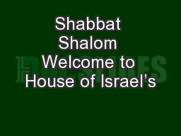 Shabbat Shalom Welcome to House of Israel's