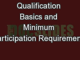 Qualification Basics and Minimum Participation Requirements