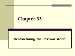 Chapter 33 Restructuring the Postwar World