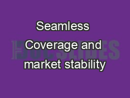 Seamless Coverage and market stability