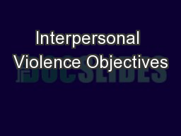 Interpersonal Violence Objectives