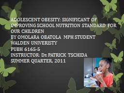 ADOLESCENT OBESITY: SIGNIFICANT OF IMPROVING SCHOOL NUTRITION STANDARD  FOR OUR CHILDREN