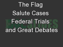 The Flag Salute Cases Federal Trials and Great Debates