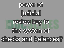 Why is the power of judicial review key to the system of checks and balances?