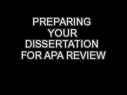 PREPARING YOUR DISSERTATION FOR APA REVIEW