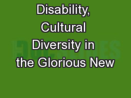 Disability, Cultural Diversity in the Glorious New