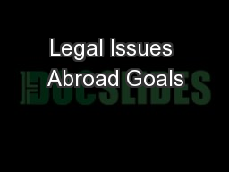 Legal Issues Abroad Goals