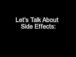Let�s Talk About Side Effects: