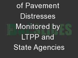 Comparison of Pavement Distresses Monitored by LTPP and State Agencies