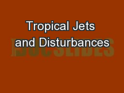 Tropical Jets and Disturbances