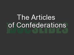 The Articles of Confederations PowerPoint PPT Presentation