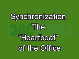 """Synchronization The """"Heartbeat"""" of the Office"""