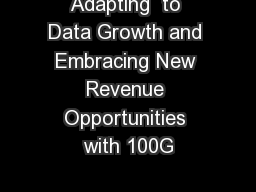Adapting  to Data Growth and Embracing New Revenue Opportunities with 100G