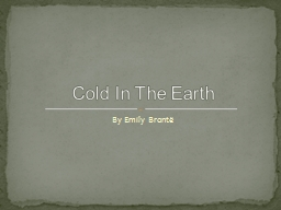 By Emily Bront� Cold In The Earth