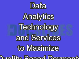 October 2015 Integrating Data Analytics Technology and Services to Maximize Quality-Based Payments