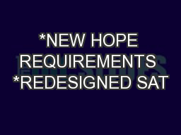 *NEW HOPE REQUIREMENTS *REDESIGNED SAT