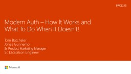 Modern  Auth  � How It Works and What To Do When It Doesn�t!
