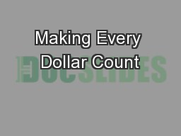 Making Every Dollar Count