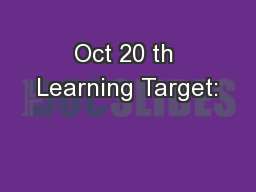 Oct 20 th Learning Target: