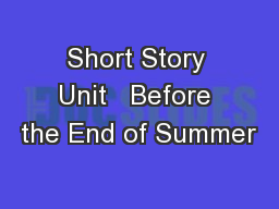 Short Story Unit   Before the End of Summer